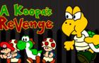 A Koopa's Revenge