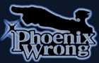 PhoenixWrong I Am The Law