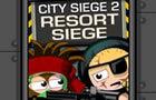 City Siege 2:Resort Siege