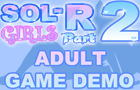 Sol-R Girls Part 2 Demo