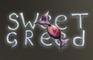 Sweet Greed