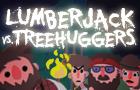 Lumberjack vs Treehuggers