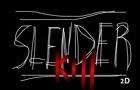 Slender 2D: Kill Slender!