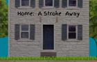 Home: A Stroke Away