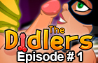 The Didlers. Episode # 1