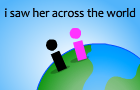i saw her across th world