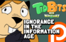 TidBits 8 Ignorance