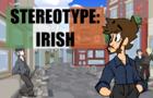 Stereotype: Irish