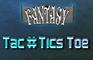 Fantasy Tac#TicsToe Demo